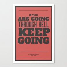 'If you are going through hell, keep going' Canvas Print
