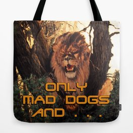 Season of the Big Cat - Mad Dogs and Lions Tote Bag