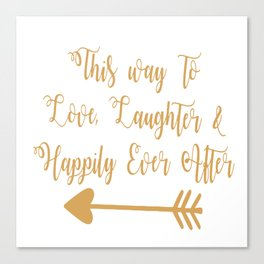 Love Laughter And Happily Ever After Canvas Print