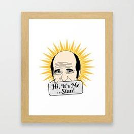 Hi, It's Me, Stan! (Golden Girls Inspired) Framed Art Print