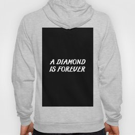 a diamond is forever saying Hoody