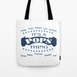 It's a Pops thing Tote Bag