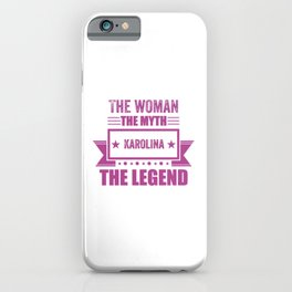 The woman the myth Karolina the legend gift iPhone Case