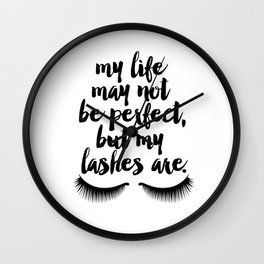 MAKEUP PRINT Eyelash Decor Makeup Vanity Art My Life May Not Be Perfect But My Lashes Wall Clock