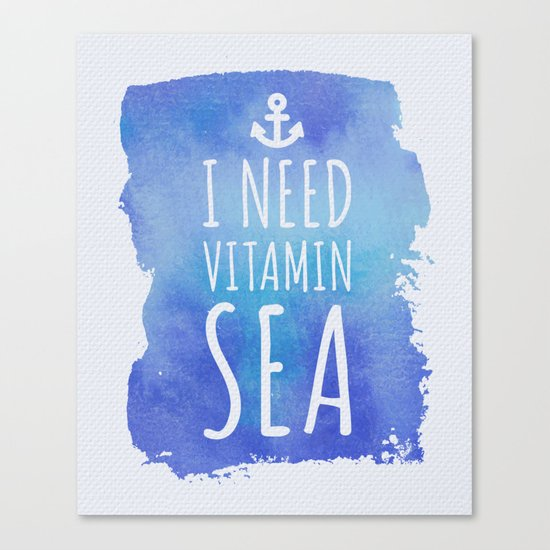 I Need Vitamin Sea Quote Canvas Print