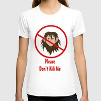 kili T-shirts featuring Please Don't Kili Me by wolfanita