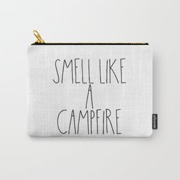 Smell Like a Campfire Carry-All Pouch