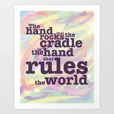 The Hand that Rocks the Cradle... Art Print