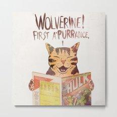 WOLVERINE! FISRT A'PURR'ANCE! Metal Print