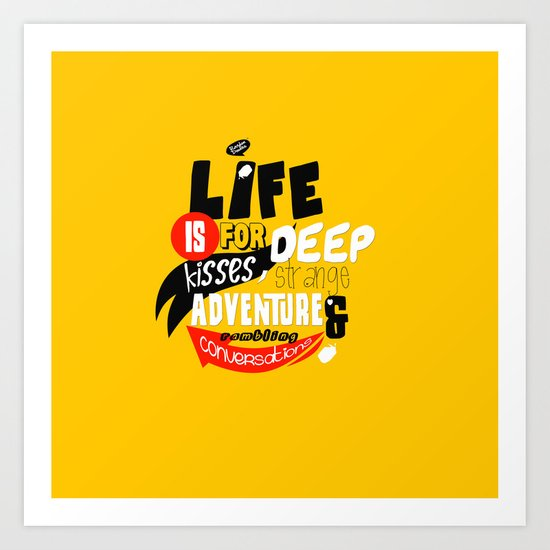 Life is for deep kisses... Art Print