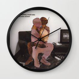 What, if anything, would make you feel more secure? Wall Clock