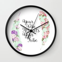 Your Vibe Attracts Your Tribe Feather Wall Clock
