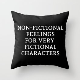 Non-Fictional Feelings for Very Fictional Characters - Inverted Throw Pillow