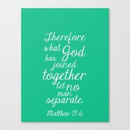 MATTHEW 19:6 Canvas Print