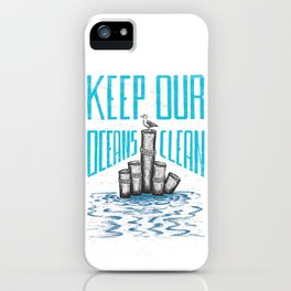 Keep Our Oceans Clean iPhone Case