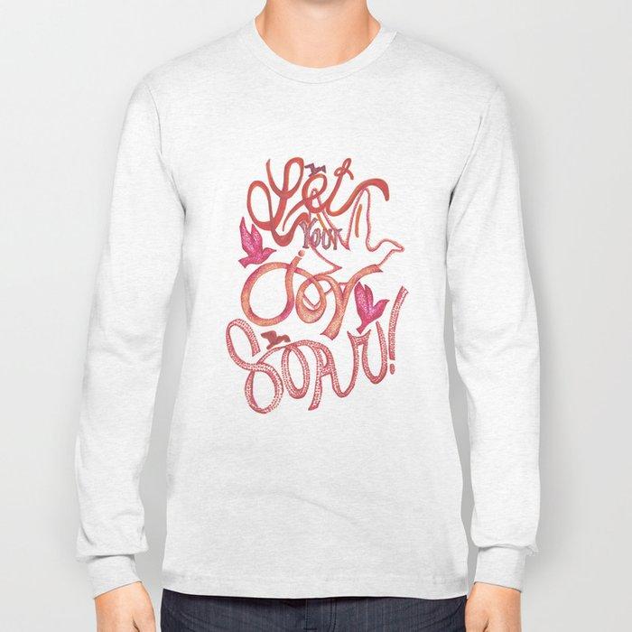 Let Your JOY Soar! Long Sleeve T-shirt