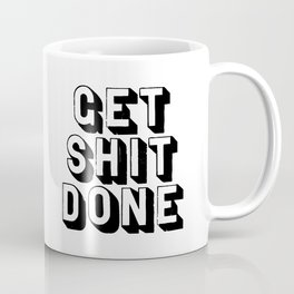 Get Shit Done black-white typography poster black and white design bedroom wall home decor room Coffee Mug