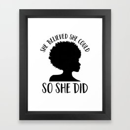 Melanin Magic| She Believed She Could So She Did Framed Art Print