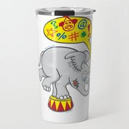 Circus elephant saying bad words Travel Mug