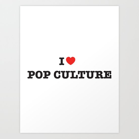 I Heart Pop Culture Art Print