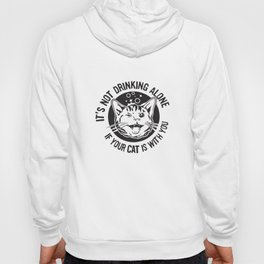 New It's Not Drinking Alone If Your Cat Is With You Cat T-Shirts Hoody