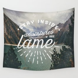 Adventures Are Lame Wall Tapestry