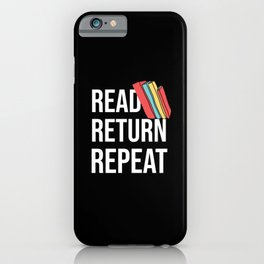 Read Return Repeat Librarian Funny Bookworm Reading iPhone Case