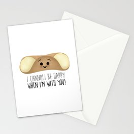 I Cannoli Be Happy When I'm With You! Stationery Cards