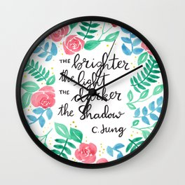 The Brighter the Light Wall Clock