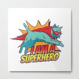 I am a SUPERHERO Metal Print