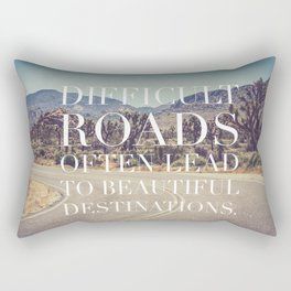 Difficult Roads Lead to Beautiful Destinations Quote Rectangular Pillow
