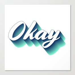 Okay Canvas Print