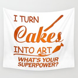I Turn Cakes Into Art Wall Tapestry