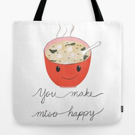 you make miso happy Tote Bag