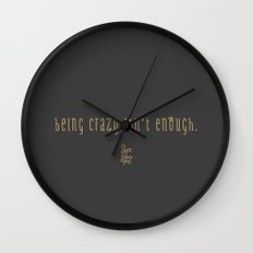 Being Crazy isn't Enough Wall Clock