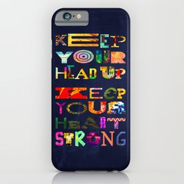 Keep your head up iPhone Case