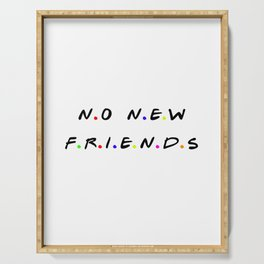 No New Friends - colorful design Serving Tray