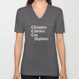 Chingona Cabrona Con Diploma, Chicana Gift, Educated Latina Unisex V-Neck