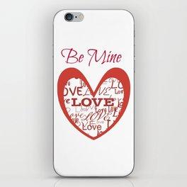 """""""Be Mine"""" iPhone Skin"""