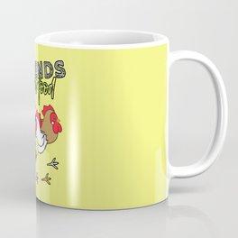 Friends Not Food ( Chicken Version ) Coffee Mug