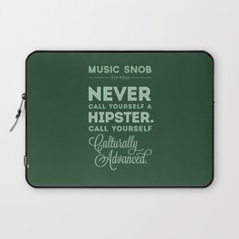 Never Call Yourself a Hipster — Music Snob Tip #003 Laptop Sleeve