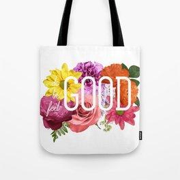 Do Good Be Good Feel Good Tote Bag