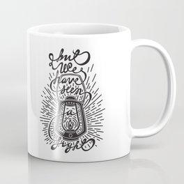 But We Have Seen A LIGHT Coffee Mug