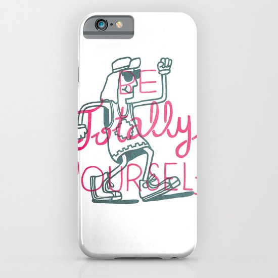 Be Totally Yourself iPhone & iPod Case