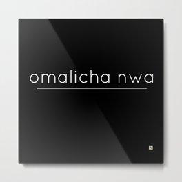 omalicha nwa Metal Print
