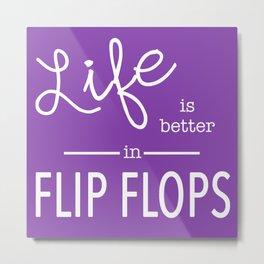 Life is Better... in Purple Metal Print