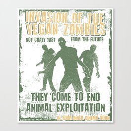 Invasion Of The Vegan Zombies - Funny Veganism Quote Gift Canvas Print
