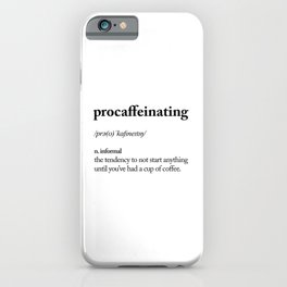 Procaffeinating Black and White Dictionary Definition Meme wake up bedroom poster iPhone Case