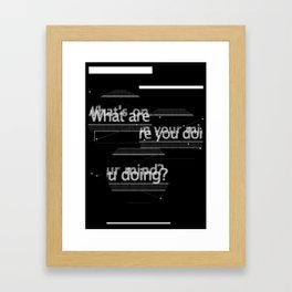 What's On Your Mind What Are You Doing Framed Art Print