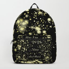 Love You To The Moon And Back Backpack